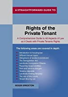 The Rights Of The Private Tenant (Straightforward Guides)