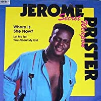 Jerome Secret Weapon Prister / Where Is She Now