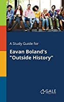 A Study Guide for Eavan Boland's Outside History