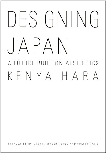 Designing Japan:  A Future Built on Aesthetics (JAPAN LIBRARY)