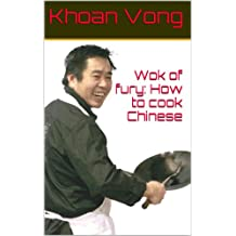 Wok of fury: How to cook Chinese