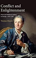 Conflict and Enlightenment: Print and Political Culture in Europe, 1635–1795