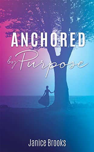 Anchored by Purpose eBook: Janice Brooks: Amazon com au