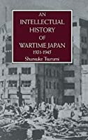 Intell Hist Of Wartime Japn 1931 (Japanese Studies)