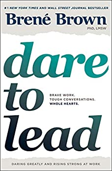 [Brown, Brené]のDare to Lead: Brave Work. Tough Conversations. Whole Hearts. (English Edition)