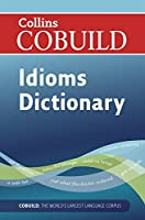Collins Cobuild Dictionary of Idioms.