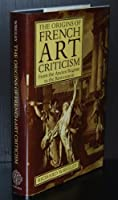 The Origins of French Art Criticism: From the Ancien Regime to the Restoration
