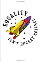 Equality Isn't Rocket Science: Rainbow Space Shuttle 2020 Planner | Weekly & Monthly Pocket Calendar | 6x9 Softcover Organizer | For LGBTQ Rights & Pride Parade Fans