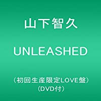 UNLEASHED(初回生産限定LOVE盤)(DVD付)(特典なし)