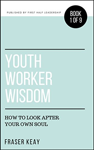 Youth Worker Wisdom: How to Look After Your Own Soul (Book 1) (English Edition)の詳細を見る