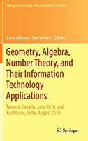 Geometry, Algebra, Number Theory, and Their Information Technology Applications: Toronto, Canada, June, 2016, and Kozhikode, India, August, 2016 (Springer Proceedings in Mathematics & Statistics)
