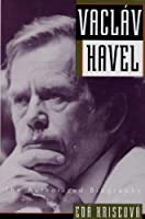 Vaclav Havel: The Authorized Biography