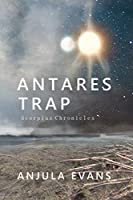 Antares Trap (Scorpius Chronicles)