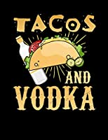 Tacos And Vodka: Funny Quotes and Pun Themed College Ruled Composition Notebook