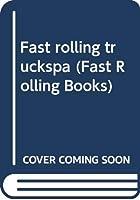 Fast rolling truckspa (Fast Rolling Books)
