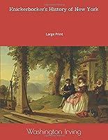 Knickerbocker's History of New York: Large Print