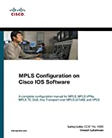 MPLS Configuration on Cisco IOS Software (paperback) (Networking Technology)