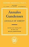 Annales Gandenses: Annals of Ghent (Oxford Medieval Texts)
