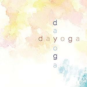 dayoga デイ・ヨガ ~カラダに音を、ココロにヨガを~