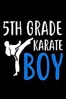 5th Grade Karate Boy: Martial Arts Fifth Grader Gift Sketch Pad for Boys