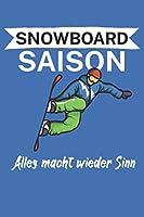Snowboard saison Alles macht wieder Sinn: Snowboardlogbuch/Pistenlogbuch fuer Snowboardfahrer auf der Piste. 120 Seiten mit Seitenzahlen. Fuer Notizen oder die Planung des Snowboard Ausflugs.