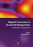 Magnetic Structures of 2D and 3D Nanoparticles: Properties and Applications