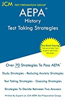 AEPA History - Test Taking Strategies: AEPA NT302 Exam - Free Online Tutoring - New 2020 Edition - The latest strategies to pass your exam.