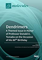 Dendrimers: A Themed Issue in Honor of Professor Donald A. Tomalia on the Occasion of His 80th Birthday