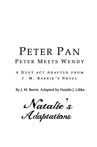 Peter Pan: Peter Meets Wendy: A Duet Act Adapted from J  M