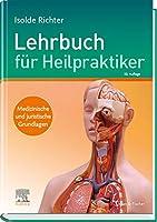 Lehrbuch fuer Heilpraktiker: Medizinische und juristische Grundlagen