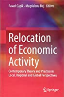 Relocation of Economic Activity: Contemporary Theory and Practice in Local, Regional and Global Perspectives