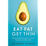 Eat Fat Get Thin: Why the Fat We Eat Is the Key to Sustained Weight Loss and Vibrant Health