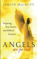 Angels Are for Real: Inspiring, True Stories and Biblical Answers by Judith MacNutt(2012-02-01)