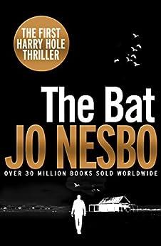 The Bat: Harry Hole 1 by [Nesbo, Jo]
