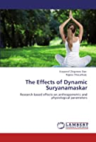 The Effects of Dynamic Suryanamaskar: Research based effects on anthropometric and physiological parameters