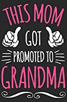 this mom promoted to grand ma: Perfect For Mother's Day Gifts, Mummy, stepmother, Grandmother | Moms Memoirs Log, Daily Routine book for mom (6x9 120 pages))