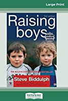 Raising Boys (Third Edition): Helping Parents Understand What Makes Boys Tick (16pt Large Print Edition)
