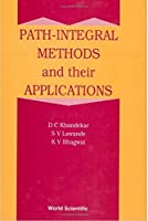 Path-Integral Methods and Their Applications