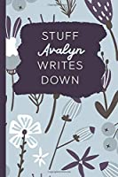 Stuff Avalyn Writes Down: Personalized Journal / Notebook (6 x 9 inch) with 110 wide ruled pages inside [Soft Blue Pattern]