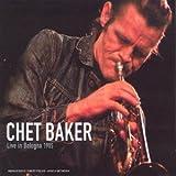 Chet Baker - Live In Bologna 1985 ( IMPORT (EU))