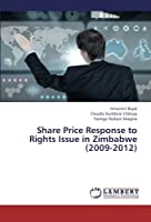 Share Price Response to Rights Issue in Zimbabwe (2009-2012)