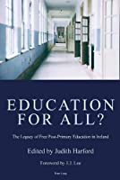 Education for All?: The Legacy of Free Post-Primary Education in Ireland