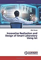 Innovative Realisation and Design of Smart Laboratory Using Iot