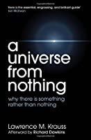 A Universe from Nothing. Lawrence M. Krauss