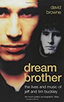 Dream Brother: The Lives and Music of Jeff and Tim Buckley by David Browne(2001-10-01)