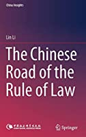 The Chinese Road of the Rule of Law (China Insights)