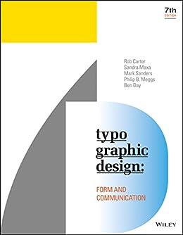 Typographic Design: Form and Communication by [Carter, Rob, Maxa, Sandra, Sanders, Mark, Meggs, Philip B., Day, Ben]