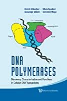 Dna Polymerases: Discovery Characterization And Functions In Cellular Dna Transactions [並行輸入品]