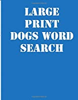 large print dogs word search: large print puzzle book.8,5x11 ,matte cover,39 Large Print Challenging Puzzles Book for kids ages 6-8  and Book for adults also,  with solution