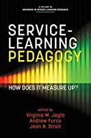 Service-Learning Pedagogy: How Does It Measure Up? (Advances in Service-Learning Research)